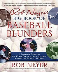 Return to Rob Neyer's Big Book of Baseball Blunders